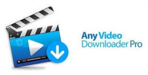 Any Video Downloader Pro 7 Crack + Feature key Free Download